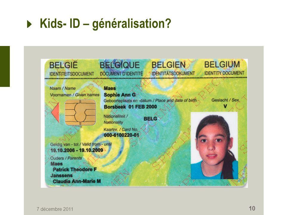 Kids- ID – généralisation? 7 décembre 2011 10