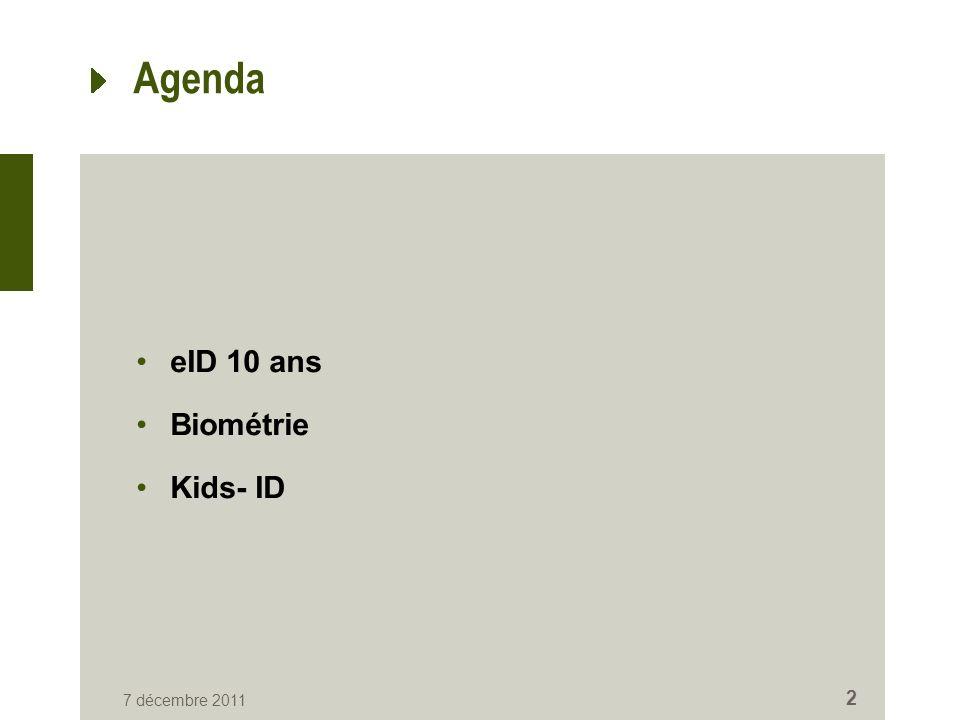 eID 10 ans - Introduction Objectifs Augmentation de la sécurité Mise en production dune eID valable 10 ans Certificats dauthentification et de signature valables 10 ans 7 décembre 2011 3