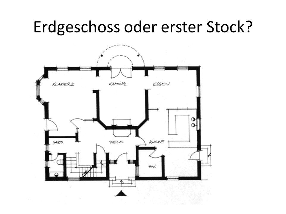 Erdgeschoss oder erster Stock
