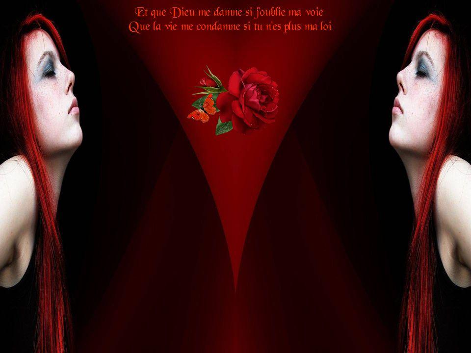 Et mon corps qui s'enflamme au son de ta voix Je ne suis qu'une femme qui t'aime tout bas