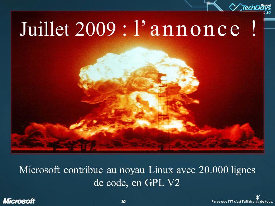 10 Microsoft contribue au noyau Linux avec 20.000 lignes de code, en GPL V2 Juillet 2009 : lannonce !