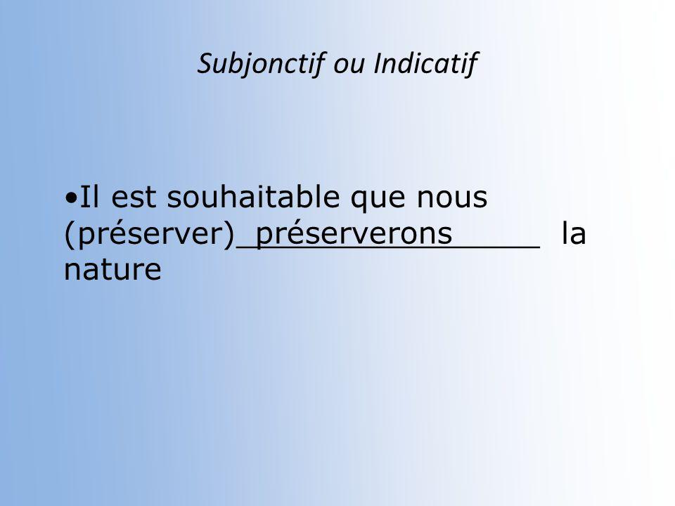 Subjonctif ou Indicatif Il nest pas vrai que quon (avoir)______ contaminé ce ruisseau. ait
