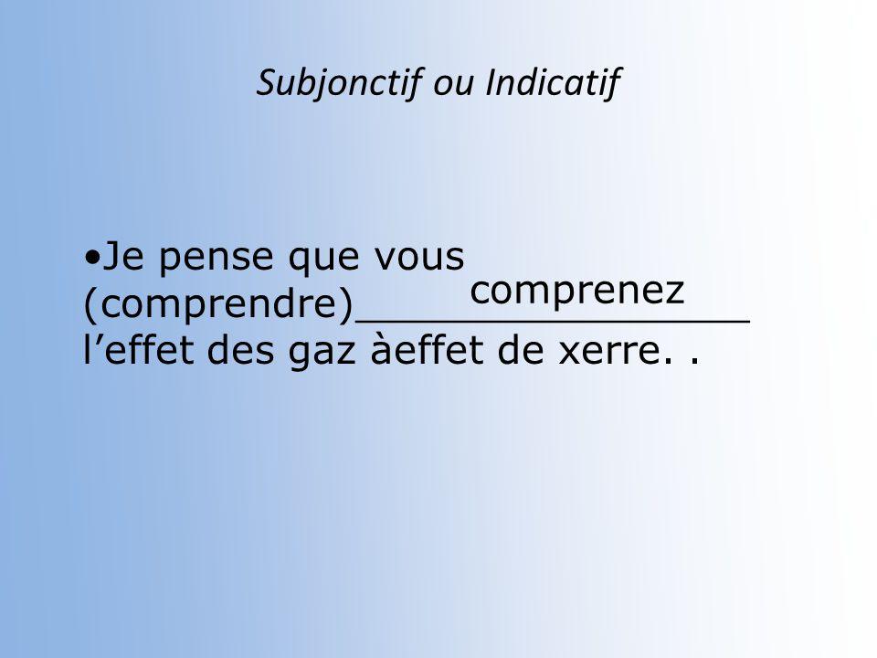 Subjonctif ou Indicatif Elle est partie sans que nous le (savoir)__________. sachions