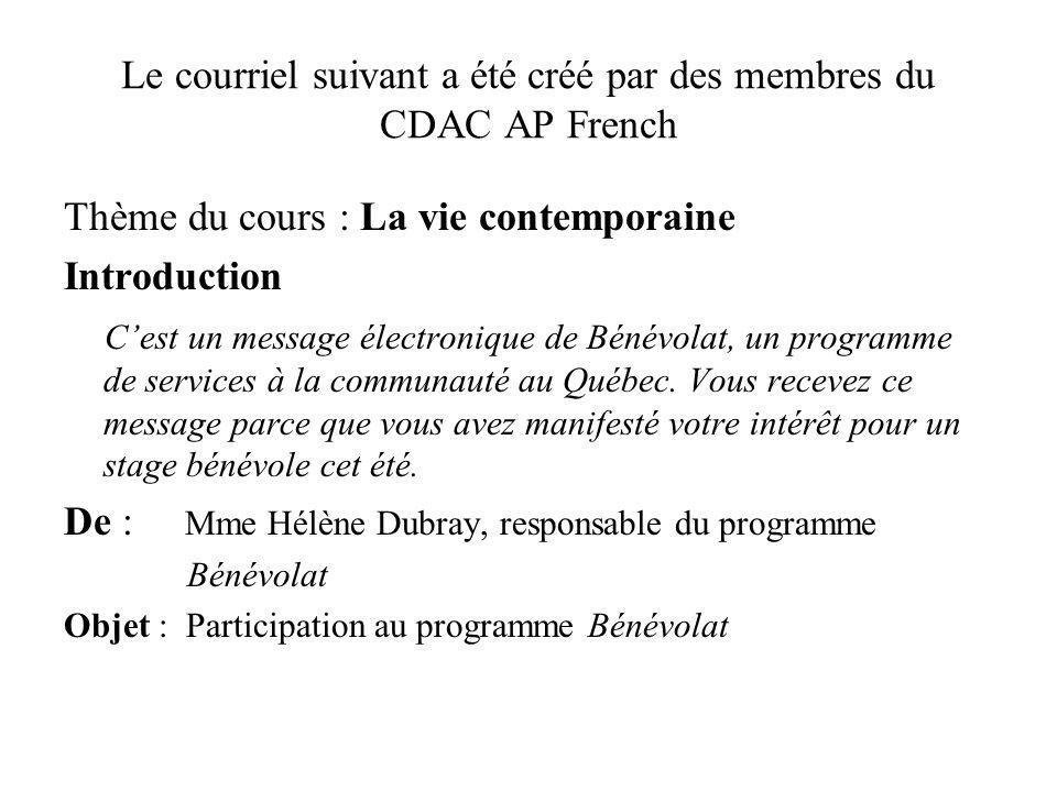 Le courriel suivant a été créé par des membres du CDAC AP French Thème du cours : La vie contemporaine Introduction Cest un message électronique de Bé