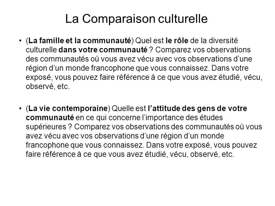 La Comparaison culturelle (La famille et la communauté) Quel est le rôle de la diversité culturelle dans votre communauté ? Comparez vos observations