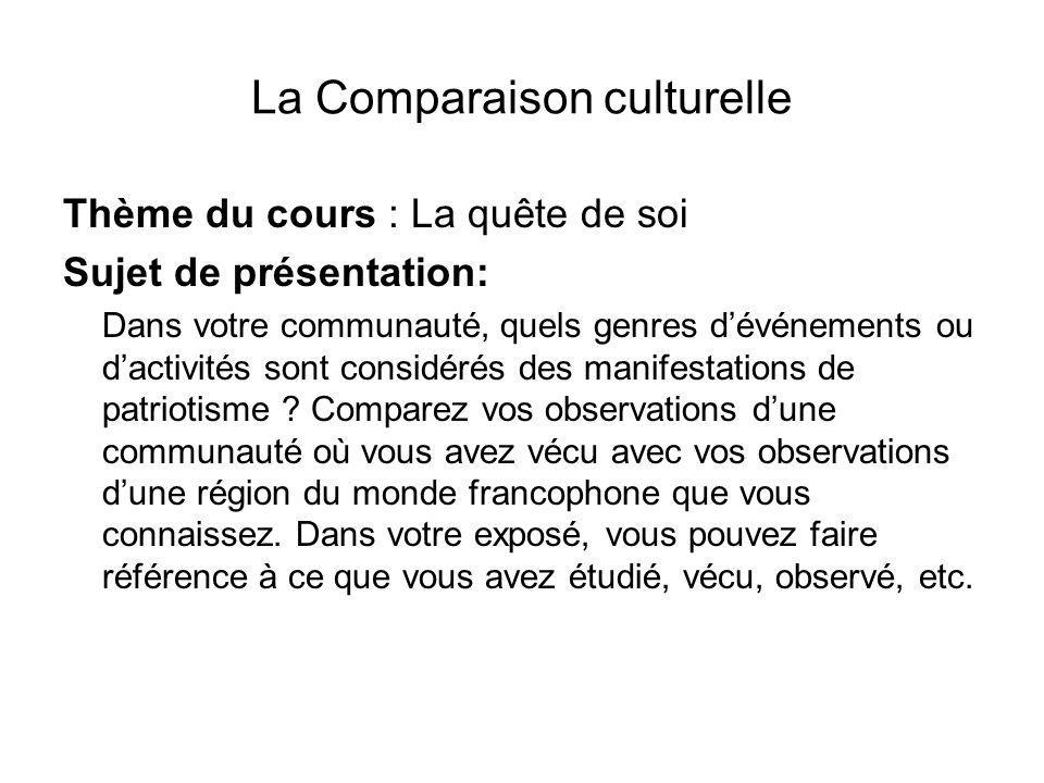 La Comparaison culturelle Thème du cours : La quête de soi Sujet de présentation: Dans votre communauté, quels genres dévénements ou dactivités sont c