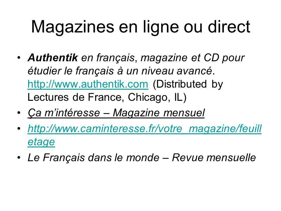 Magazines en ligne ou direct Authentik en français, magazine et CD pour étudier le français à un niveau avancé. http://www.authentik.com (Distributed