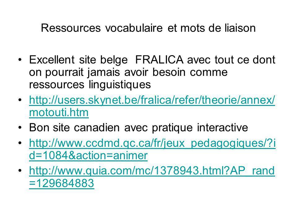 Ressources vocabulaire et mots de liaison Excellent site belge FRALICA avec tout ce dont on pourrait jamais avoir besoin comme ressources linguistique