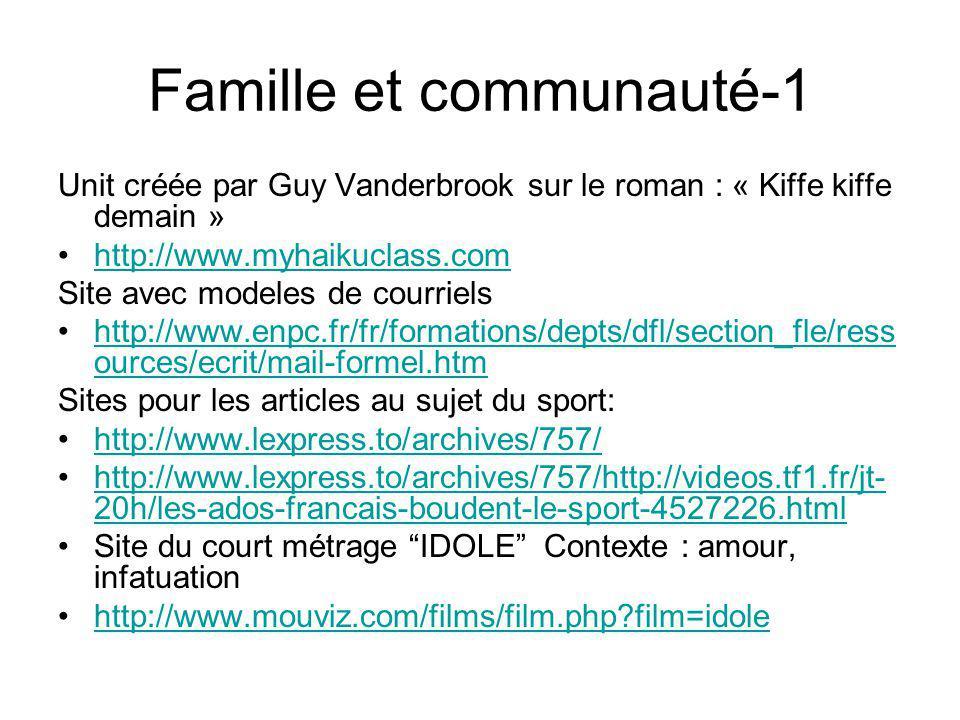 Famille et communauté-1 Unit créée par Guy Vanderbrook sur le roman : « Kiffe kiffe demain » http://www.myhaikuclass.com Site avec modeles de courriel
