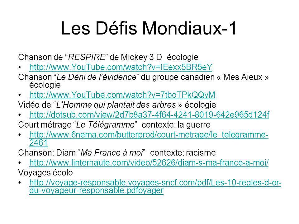 Les Défis Mondiaux-1 Chanson de RESPIRE de Mickey 3 D écologie http://www.YouTube.com/watch?v=IEexx5BR5eY Chanson Le Déni de lévidence du groupe canad