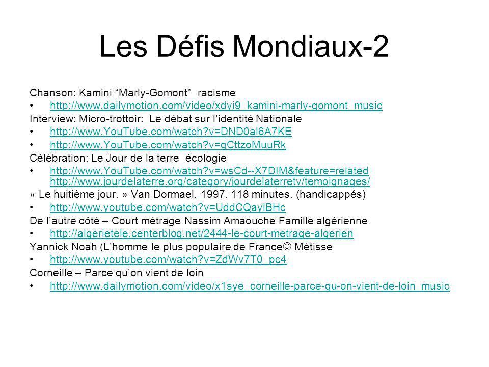 Les Défis Mondiaux-2 Chanson: Kamini Marly-Gomont racisme http://www.dailymotion.com/video/xdyi9_kamini-marly-gomont_music Interview: Micro-trottoir: