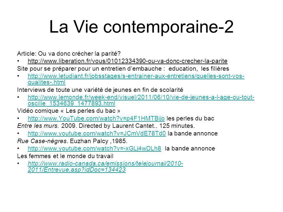 La Vie contemporaine-2 Article: Ou va donc crécher la parité? http://www.liberation.fr/vous/01012334390-ou-va-donc-crecher-la-parite Site pour se prép