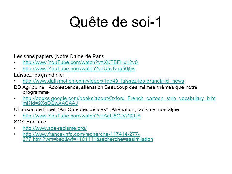 Quête de soi-1 Les sans papiers (Notre Dame de Paris http://www.YouTube.com/watch?v=XKTBFHx12v0 http://www.YouTube.com/watch?v=U5vNha50j9w Laissez-les