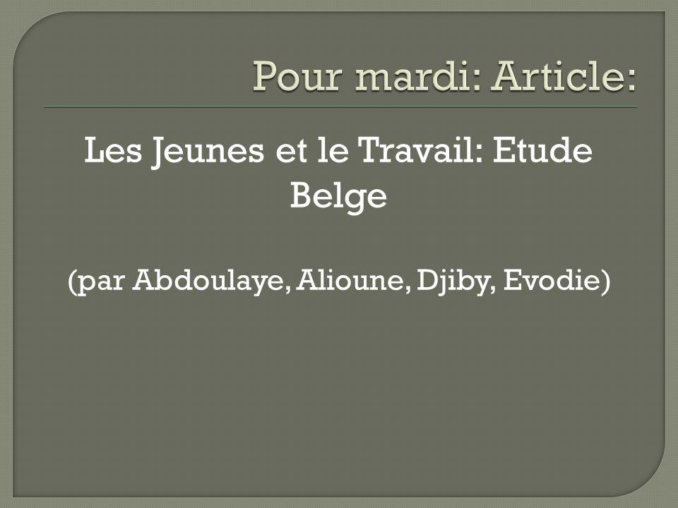 Les Jeunes et le Travail: Etude Belge (par Abdoulaye, Alioune, Djiby, Evodie)