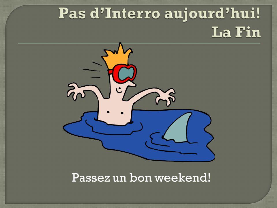 Passez un bon weekend!