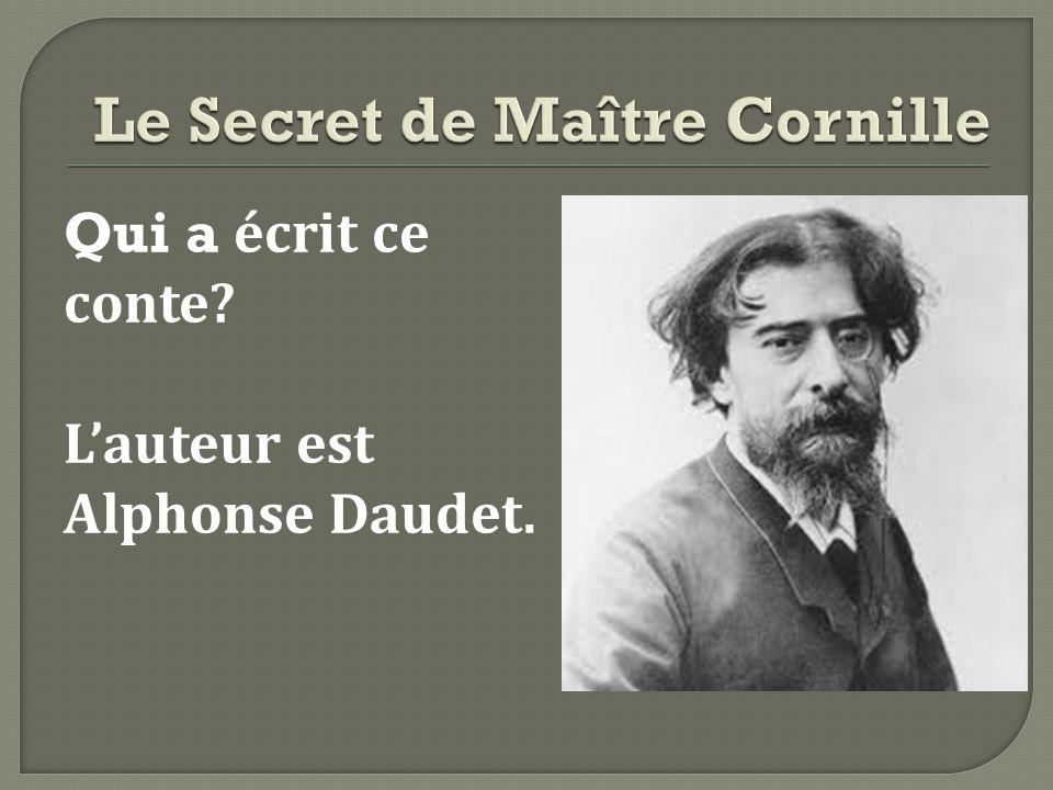 Qui a écrit ce conte Lauteur est Alphonse Daudet.