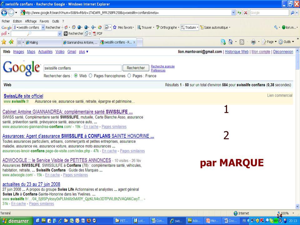A.A.2.C. par MARQUE : Présentation Google - AIBT - le 5 Mars 2009 AA2C – Té! : 09 60 35 40 19 1212 par MARQUE 14