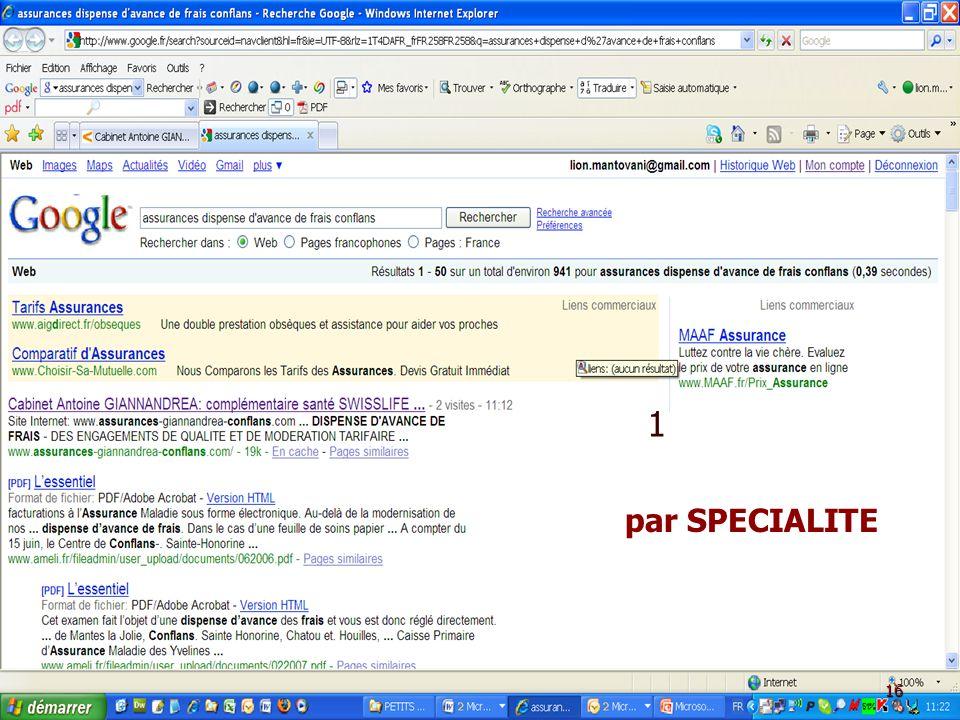 A.A.2.C. par SPECIALITE : Présentation Google - AIBT - le 5 Mars 2009 AA2C – Té! : 09 60 35 40 19 1 par SPECIALITE 16