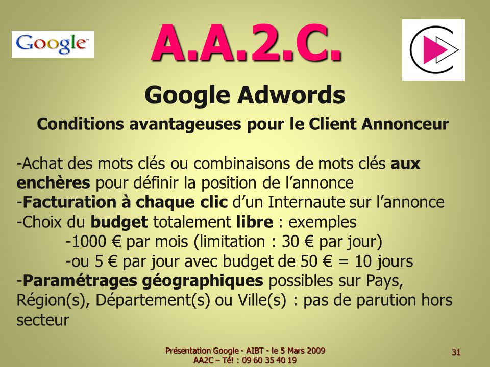 A.A.2.C. Google Adwords Conditions avantageuses pour le Client Annonceur -Achat des mots clés ou combinaisons de mots clés aux enchères pour définir l