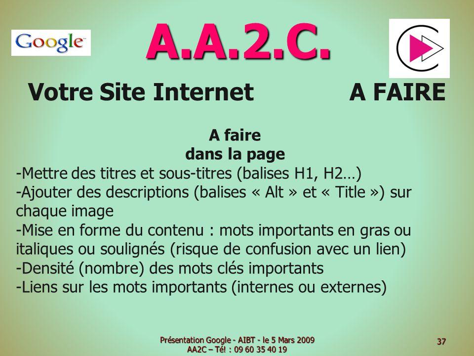A.A.2.C. Votre Site Internet A FAIRE A faire dans la page -Mettre des titres et sous-titres (balises H1, H2…) -Ajouter des descriptions (balises « Alt