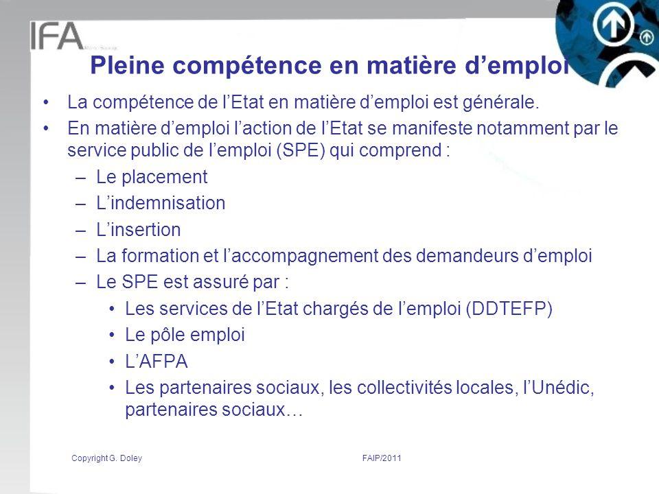 Pleine compétence en matière demploi La compétence de lEtat en matière demploi est générale.