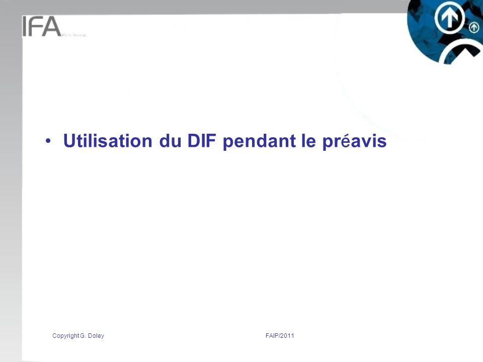 Copyright G. DoleyFAIP/2011 Utilisation du DIF pendant le pr é avis