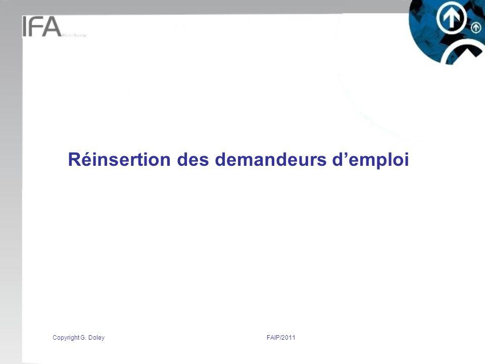 Copyright G. DoleyFAIP/2011 Réinsertion des demandeurs demploi