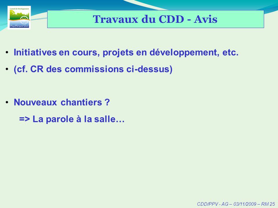 CDD/PPV - AG – 03/11/2009 – RM 25 Travaux du CDD - Avis Initiatives en cours, projets en développement, etc.