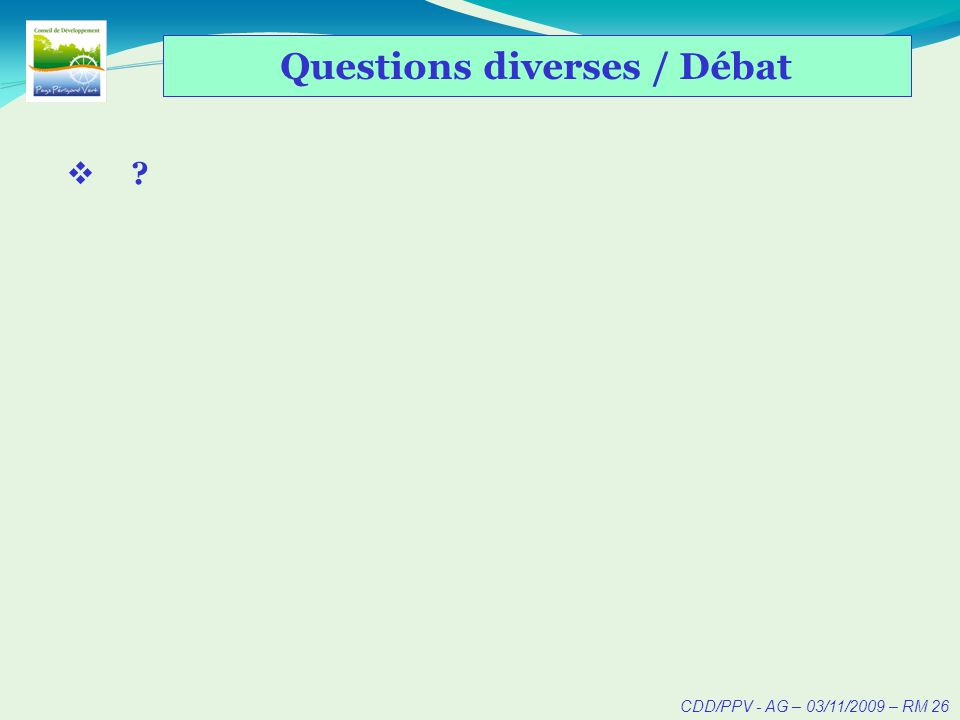 CDD/PPV - AG – 03/11/2009 – RM 26 Questions diverses / Débat