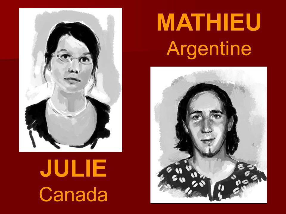 MATHIEU Argentine JULIE Canada