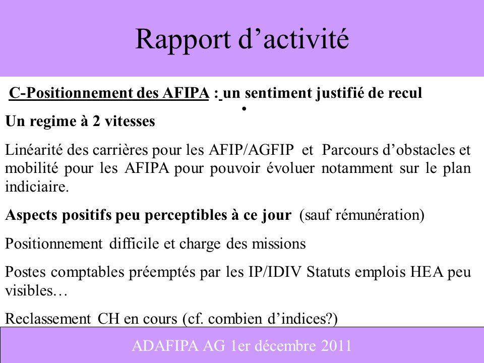 3 Rapport dactivité C-Positionnement des AFIPA : un sentiment justifié de recul Un regime à 2 vitesses Linéarité des carrières pour les AFIP/AGFIP et