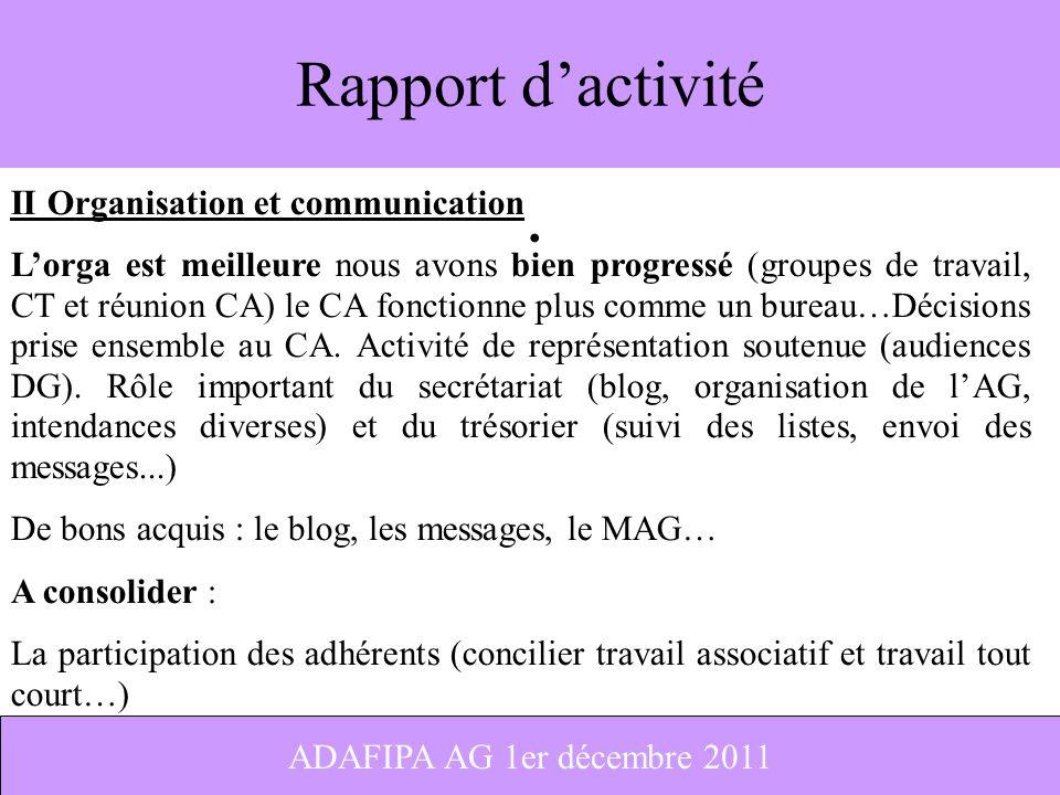 4 Rapport dactivité II Organisation et communication Lorga est meilleure nous avons bien progressé (groupes de travail, CT et réunion CA) le CA foncti