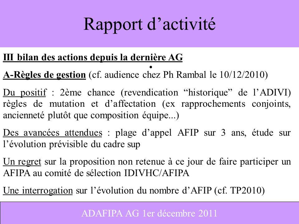 5 Rapport dactivité III bilan des actions depuis la dernière AG A-Règles de gestion (cf. audience chez Ph Rambal le 10/12/2010) Du positif : 2ème chan