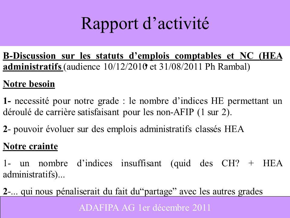7 Rapport dactivité B-Discussion sur les statuts demplois comptables et NC (HEA administratifs (audience 10/12/2010 et 31/08/2011 Ph Rambal) Notre bes
