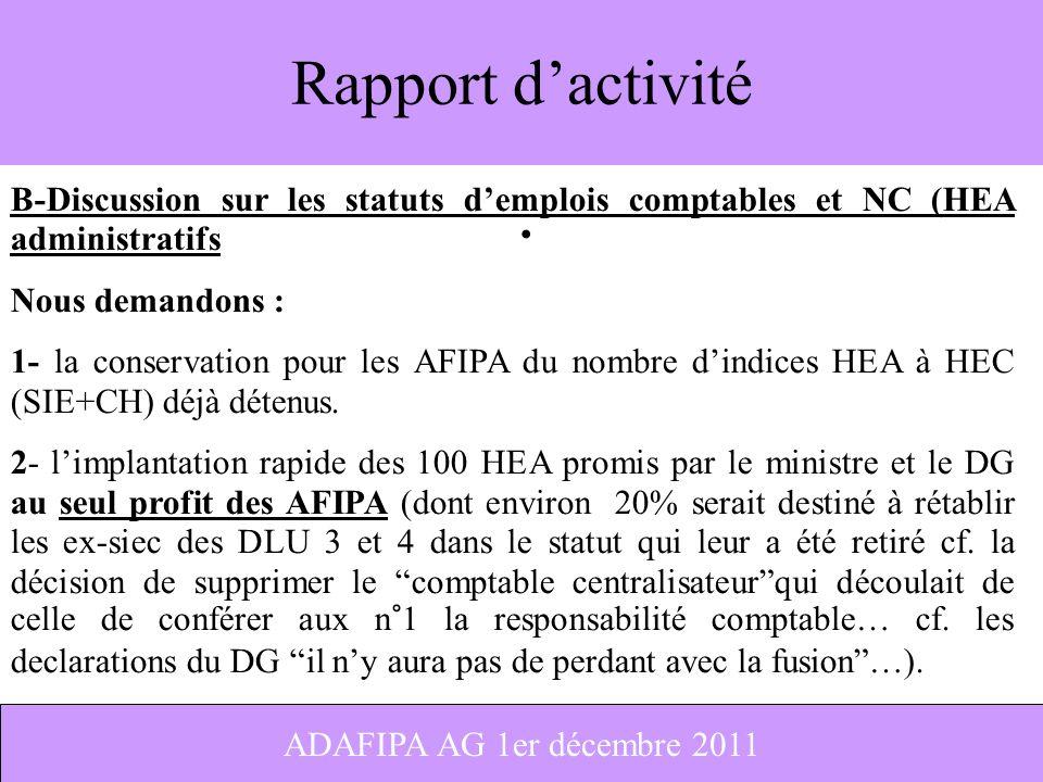 8 Rapport dactivité B-Discussion sur les statuts demplois comptables et NC (HEA administratifs Nous demandons : 1- la conservation pour les AFIPA du n