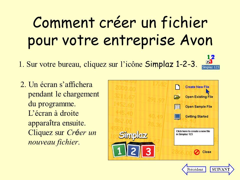 Créer votre fichier dentreprise Avon - 1 re étape Inscrivez le nom de votre entreprise dans le champ Nom de lentreprise, suivi de « - Mon entreprise Avon.