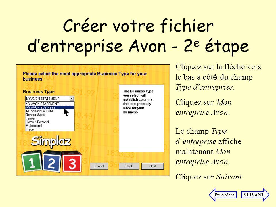 Créer votre fichier dentreprise Avon - 2 e étape Cliquez sur la flèche vers le bas à côt é du champ Type d entreprise.