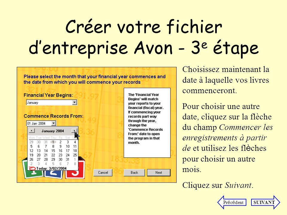 Créer votre fichier dentreprise Avon - 3 e étape Choisissez maintenant la date à laquelle vos livres commenceront.