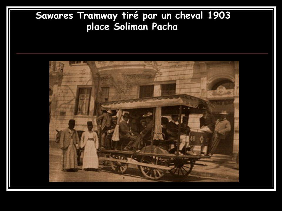 Sawares Tramway tiré par un cheval 1903 place Soliman Pacha