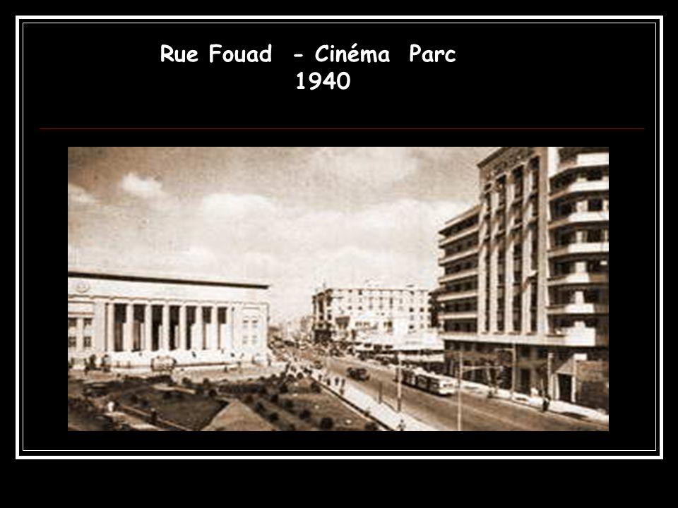 Rue Fouad - Cinéma Parc 1940