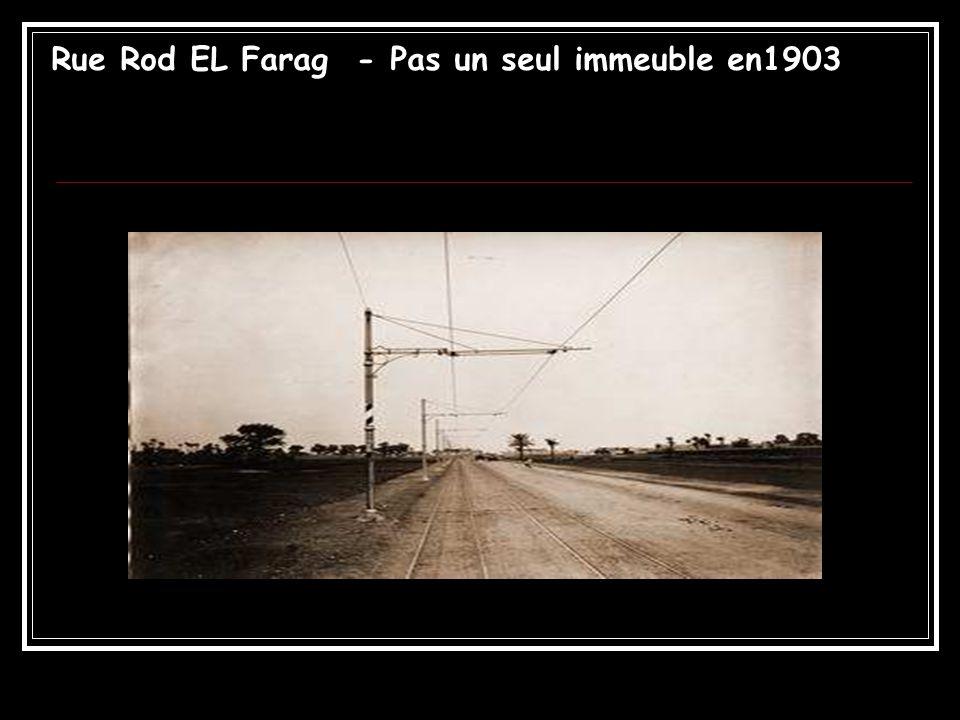 Rue Rod EL Farag - Pas un seul immeuble en1903