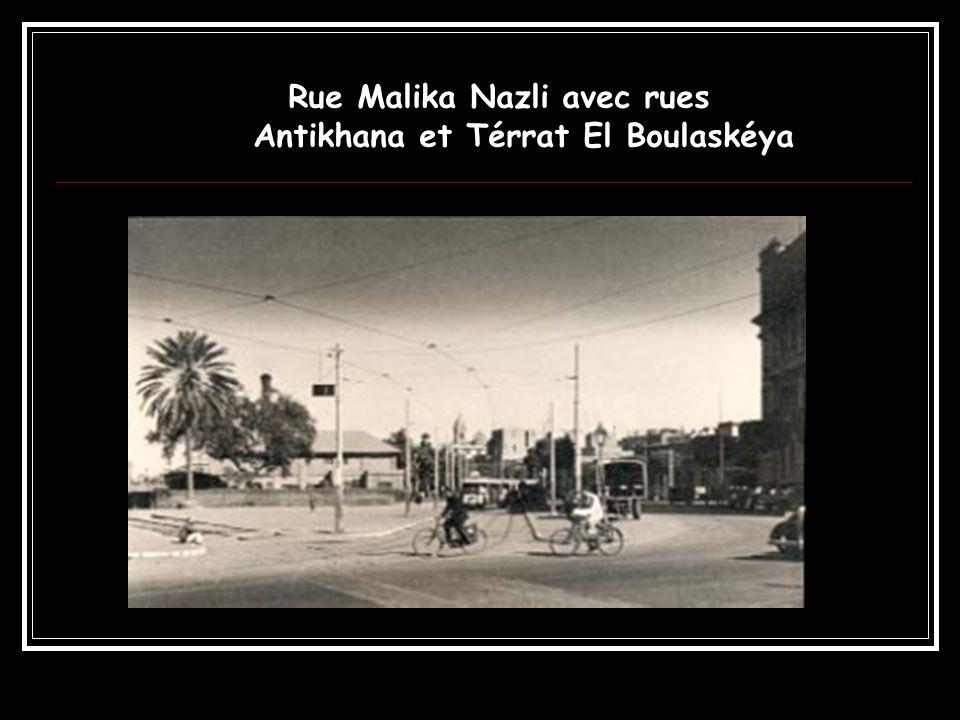 Rue Malika Nazli avec rues Antikhana et Térrat El Boulaskéya