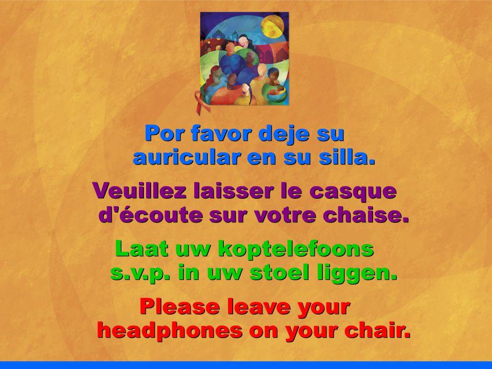 Por favor deje su auricular en su silla. Veuillez laisser le casque d écoute sur votre chaise.