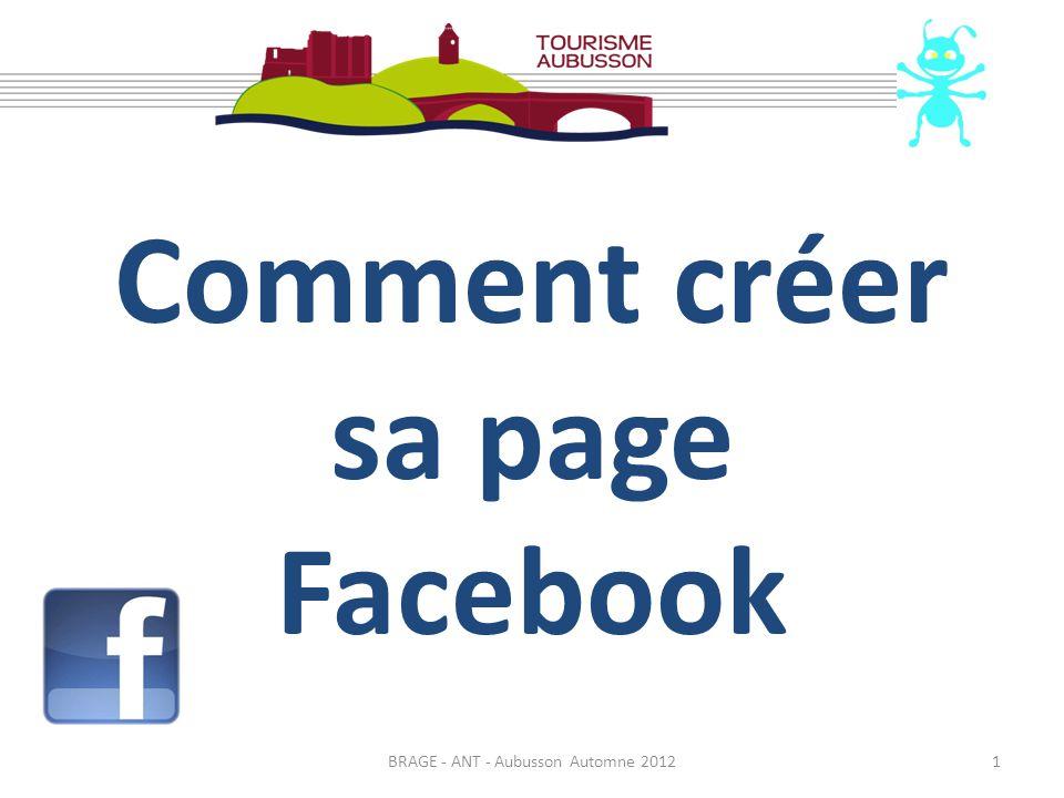 Comment créer sa page Facebook BRAGE - ANT - Aubusson Automne 20121