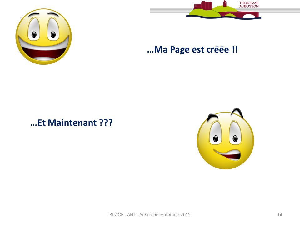 BRAGE - ANT - Aubusson Automne 201214 …Ma Page est créée !! …Et Maintenant ???
