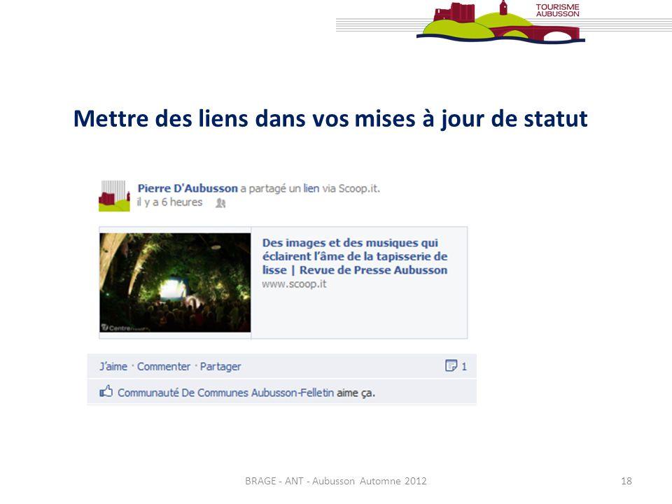 BRAGE - ANT - Aubusson Automne 201218 Mettre des liens dans vos mises à jour de statut