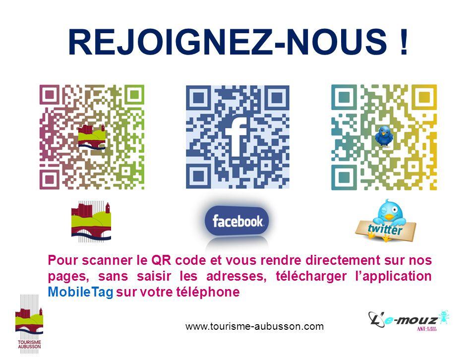 www.tourisme-aubusson.com REJOIGNEZ-NOUS ! Pour scanner le QR code et vous rendre directement sur nos pages, sans saisir les adresses, télécharger lap
