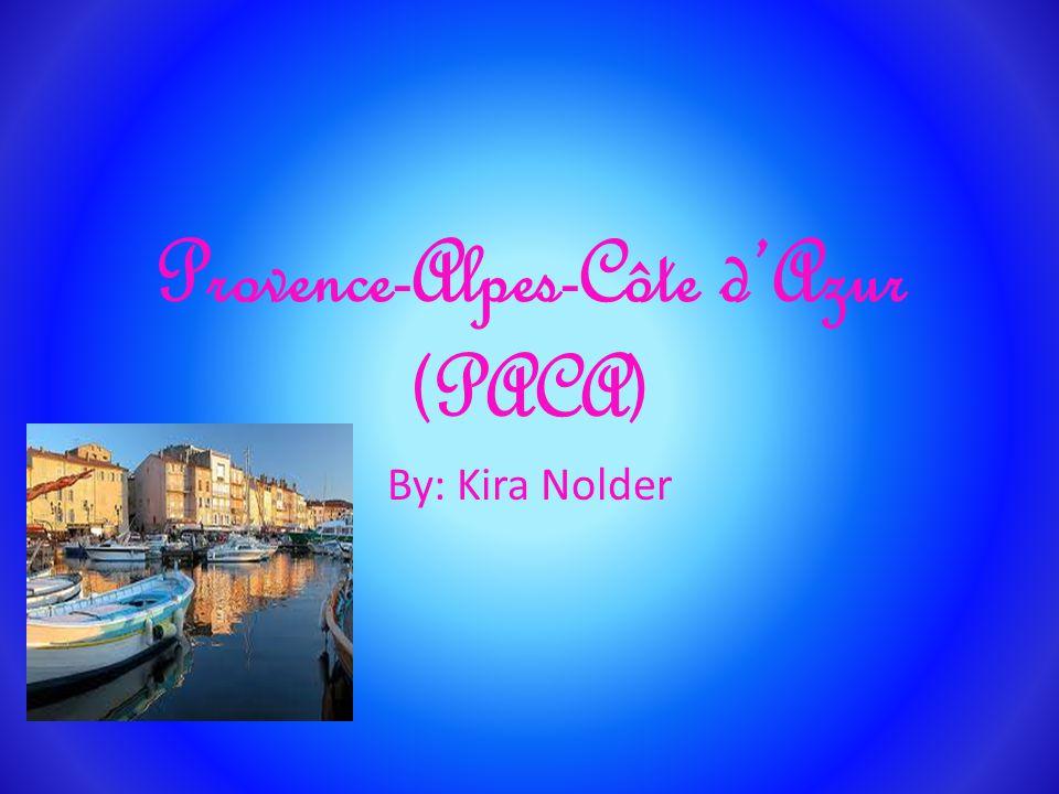 Provence-Alpes-Côte dAzur (PACA) By: Kira Nolder