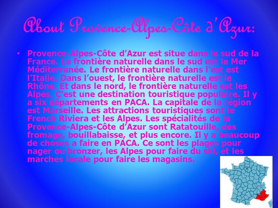 About Provence-Alpes-Côte dAzur: Provence-Alpes-Côte dAzur est situe dans le sud de la France.
