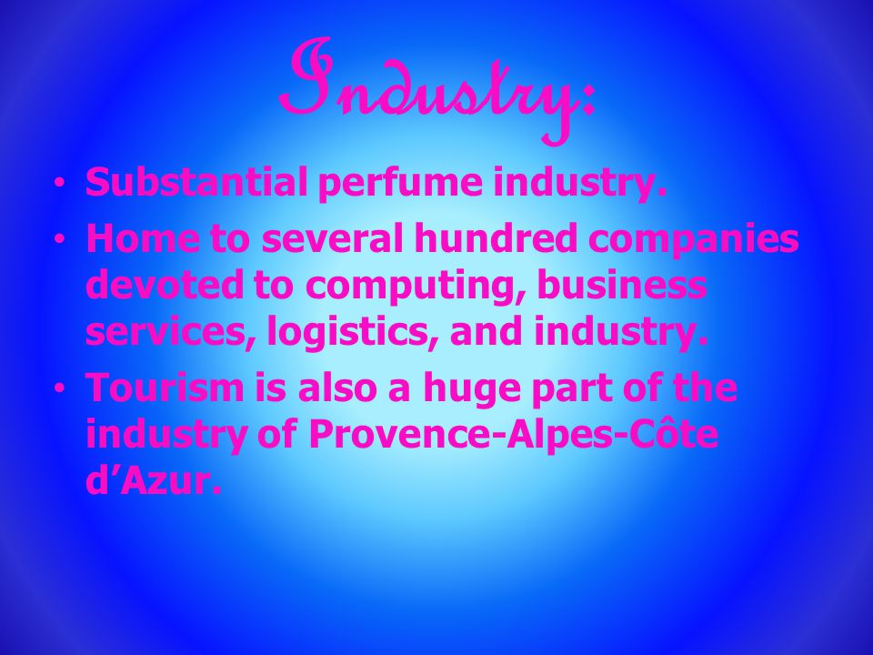 Industry: Substantial perfume industry.